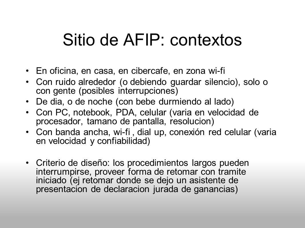 Sitio de AFIP: contextos En oficina, en casa, en cibercafe, en zona wi-fi Con ruido alrededor (o debiendo guardar silencio), solo o con gente (posible