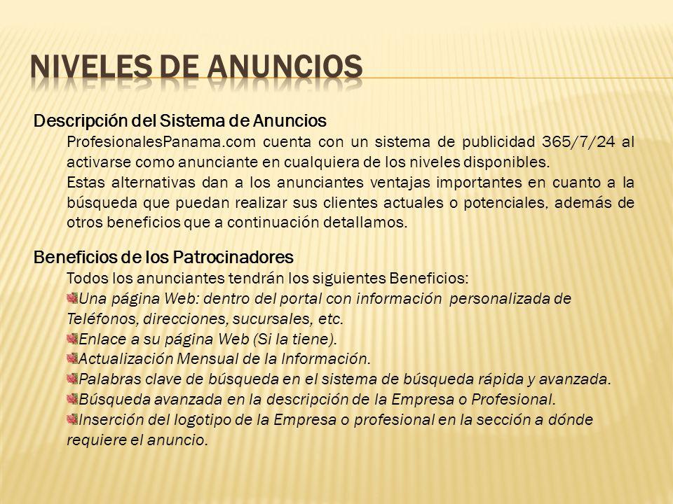 Descripción del Sistema de Anuncios ProfesionalesPanama.com cuenta con un sistema de publicidad 365/7/24 al activarse como anunciante en cualquiera de los niveles disponibles.