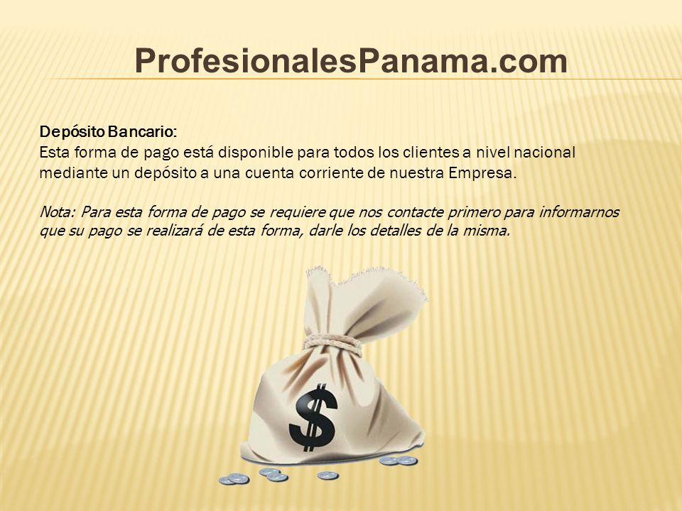 Depósito Bancario: Esta forma de pago está disponible para todos los clientes a nivel nacional mediante un depósito a una cuenta corriente de nuestra Empresa.