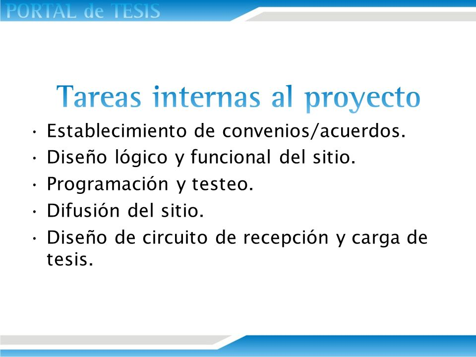 Establecimiento de convenios/acuerdos. Diseño lógico y funcional del sitio. Programación y testeo. Difusión del sitio. Diseño de circuito de recepción