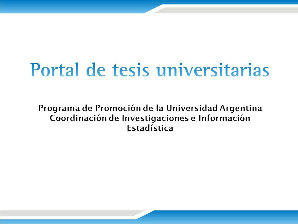 Programa de Promoción de la Universidad Argentina Coordinación de Investigaciones e Información Estadística