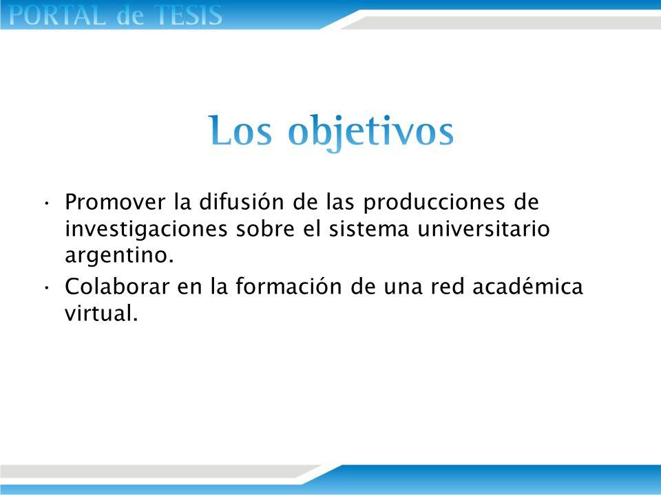 Promover la difusión de las producciones de investigaciones sobre el sistema universitario argentino. Colaborar en la formación de una red académica v