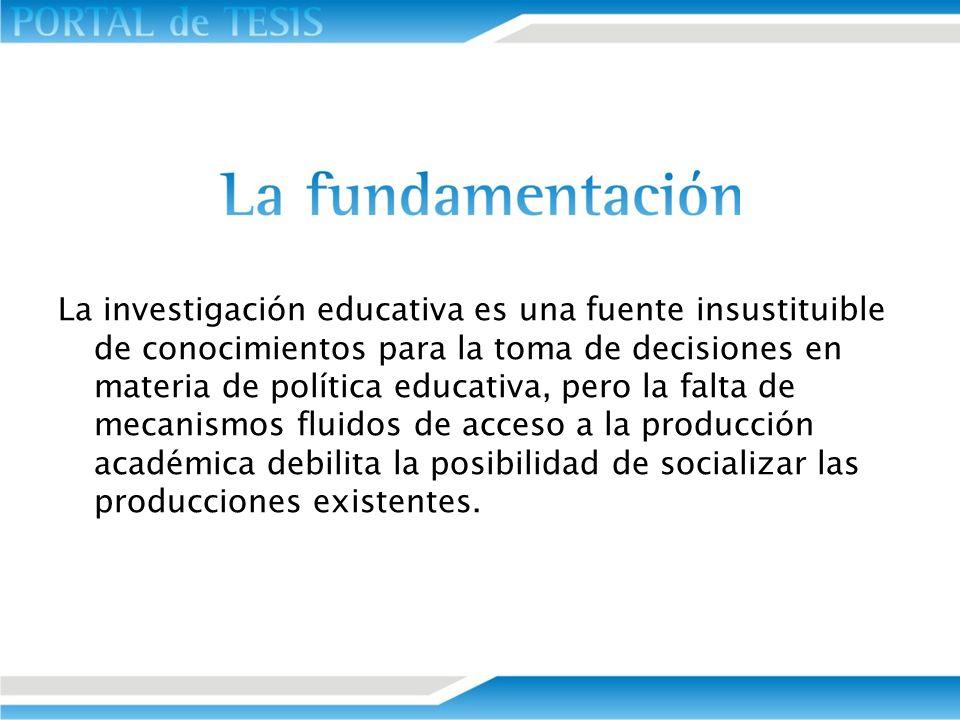 La investigación educativa es una fuente insustituible de conocimientos para la toma de decisiones en materia de política educativa, pero la falta de