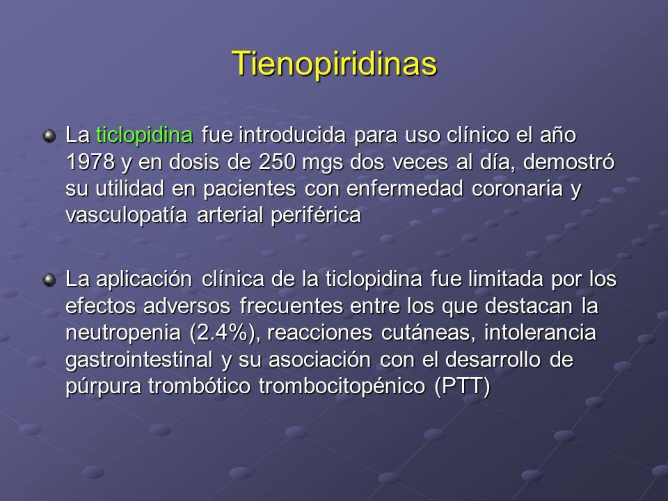 Tienopiridinas La ticlopidina fue introducida para uso clínico el año 1978 y en dosis de 250 mgs dos veces al día, demostró su utilidad en pacientes c