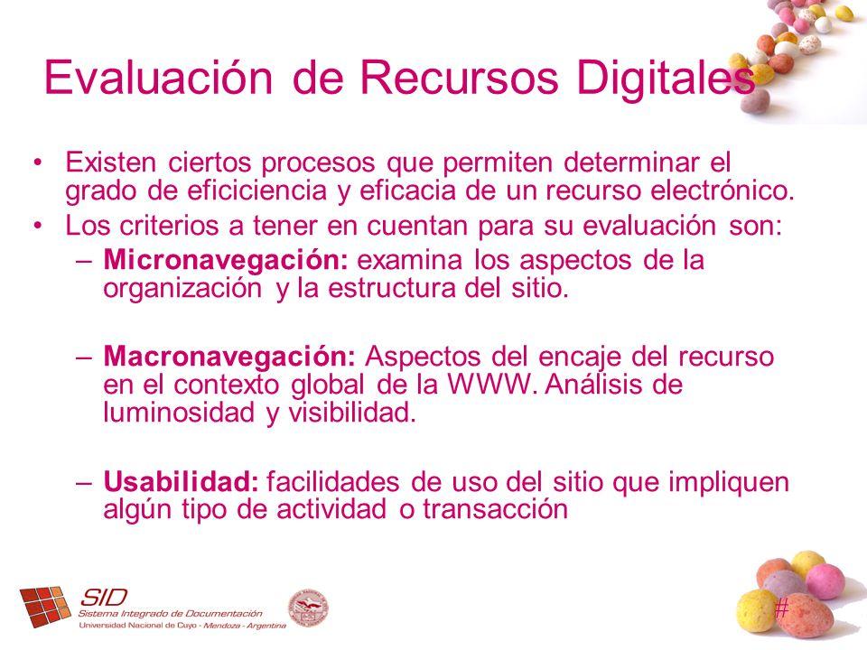 # Evaluación de Recursos Digitales Existen ciertos procesos que permiten determinar el grado de eficiciencia y eficacia de un recurso electrónico. Los