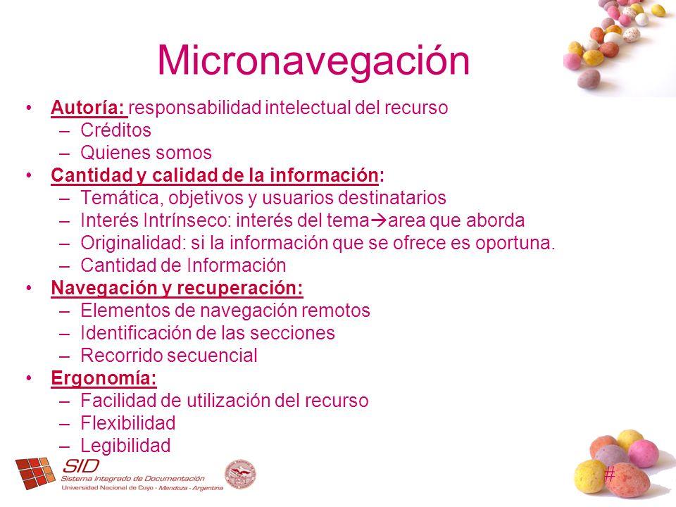 # Micronavegación Autoría: responsabilidad intelectual del recursoAutoría: –Créditos –Quienes somos Cantidad y calidad de la información:Cantidad y ca