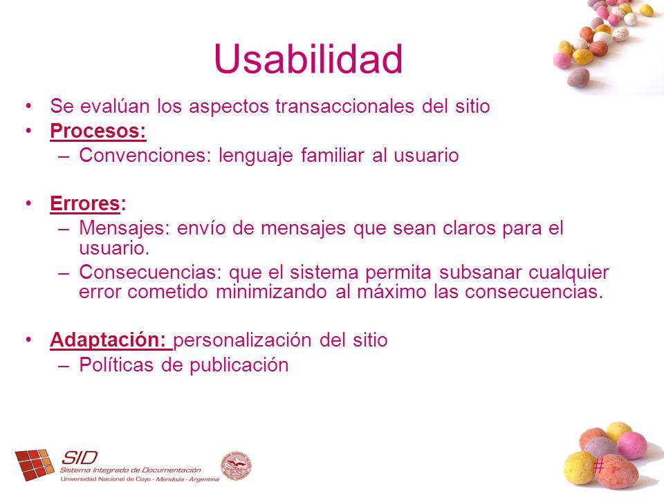 # Usabilidad Se evalúan los aspectos transaccionales del sitio Procesos: –Convenciones: lenguaje familiar al usuario Errores:Errores –Mensajes: envío