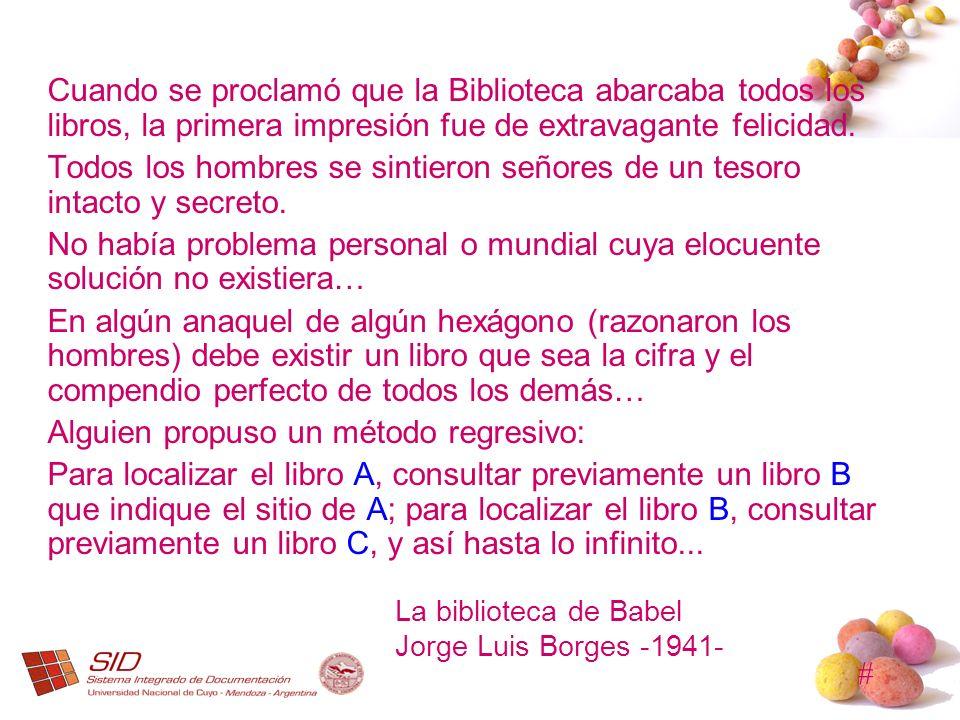 # Cuando se proclamó que la Biblioteca abarcaba todos los libros, la primera impresión fue de extravagante felicidad. Todos los hombres se sintieron s