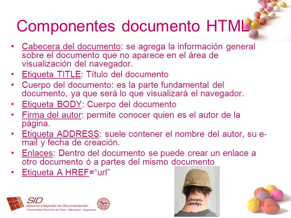 # Componentes documento HTML Cabecera del documento: se agrega la información general sobre el documento que no aparece en el área de visualización de