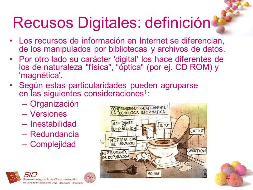 # Recusos Digitales: definición Los recursos de información en Internet se diferencian, de los manipulados por bibliotecas y archivos de datos. Por ot