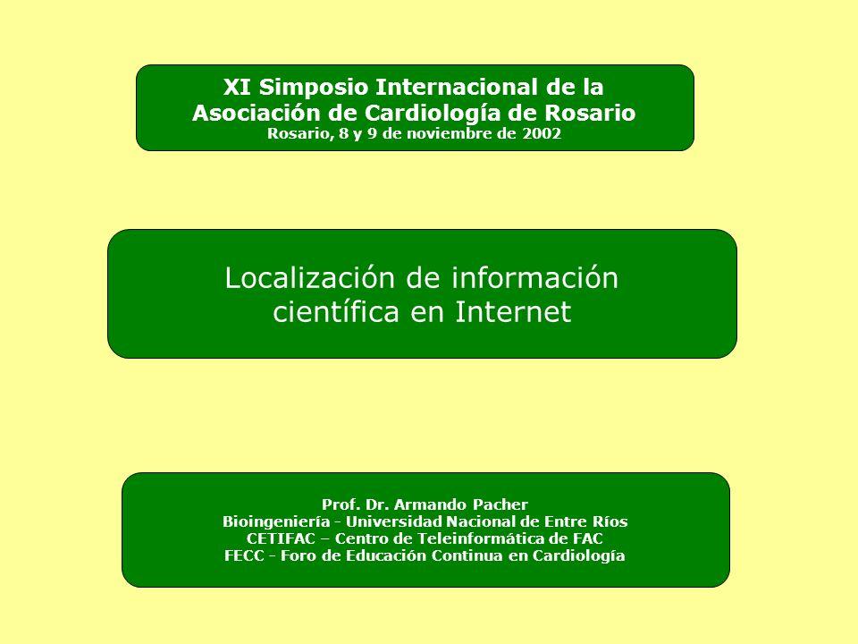 Localización de información científica en Internet XI Simposio Internacional de la Asociación de Cardiología de Rosario Rosario, 8 y 9 de noviembre de