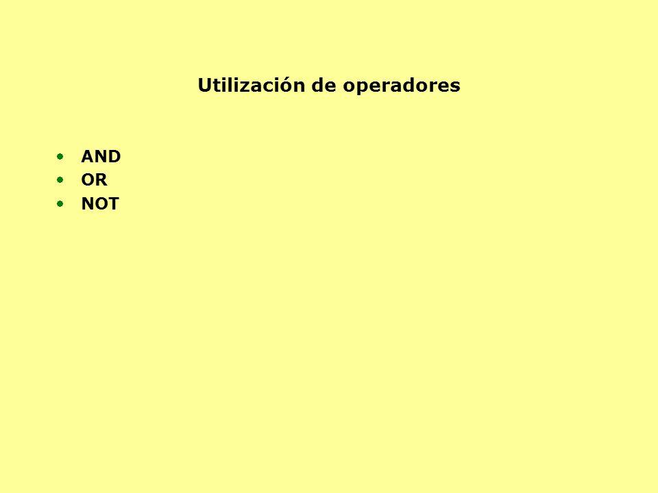 Utilización de operadores AND OR NOT