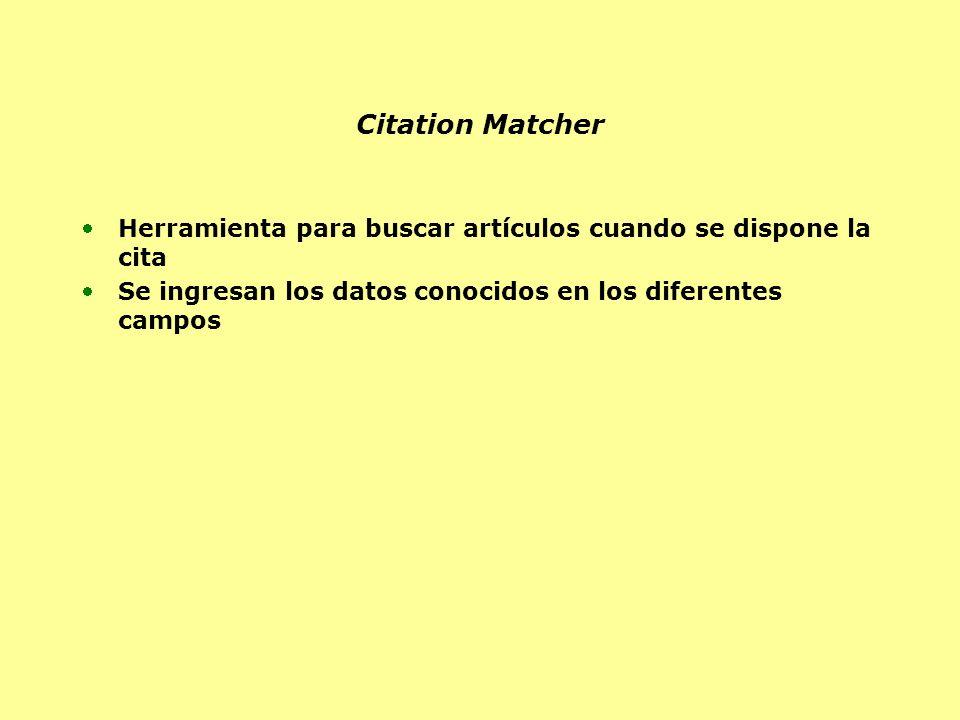 Citation Matcher Herramienta para buscar artículos cuando se dispone la cita Se ingresan los datos conocidos en los diferentes campos