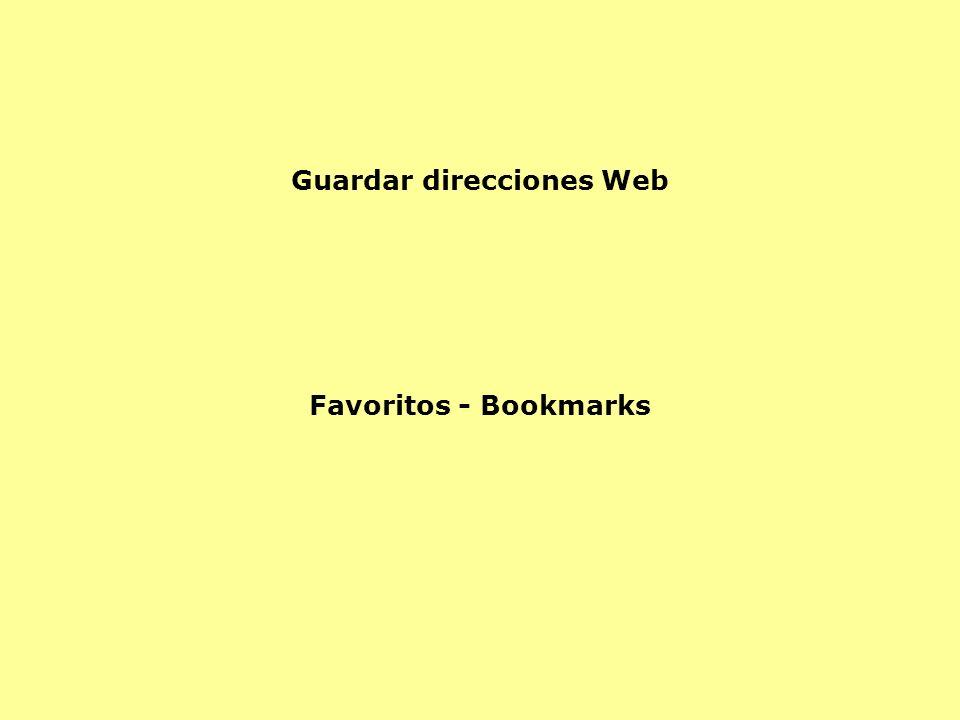 Guardar direcciones Web Favoritos - Bookmarks