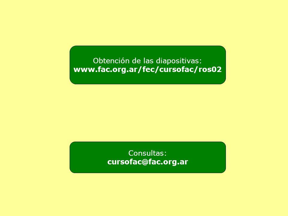 Obtención de las diapositivas: www.fac.org.ar/fec/cursofac/ros02 Consultas: cursofac@fac.org.ar