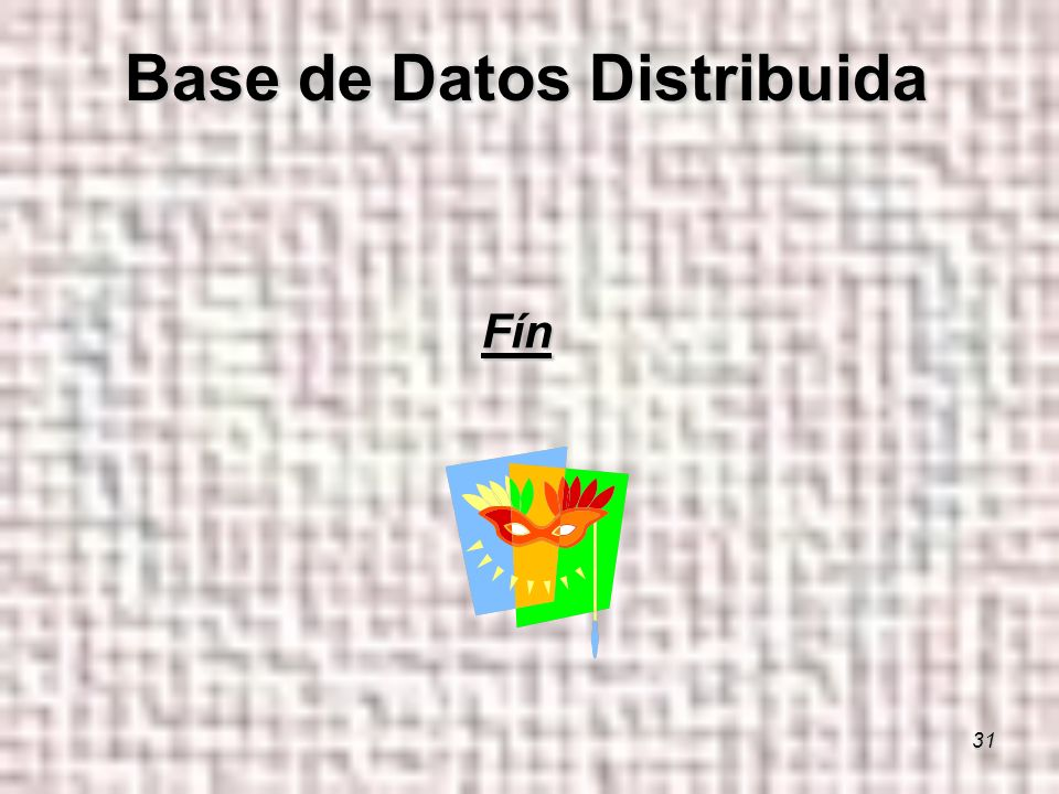 31 Fín Base de Datos Distribuida