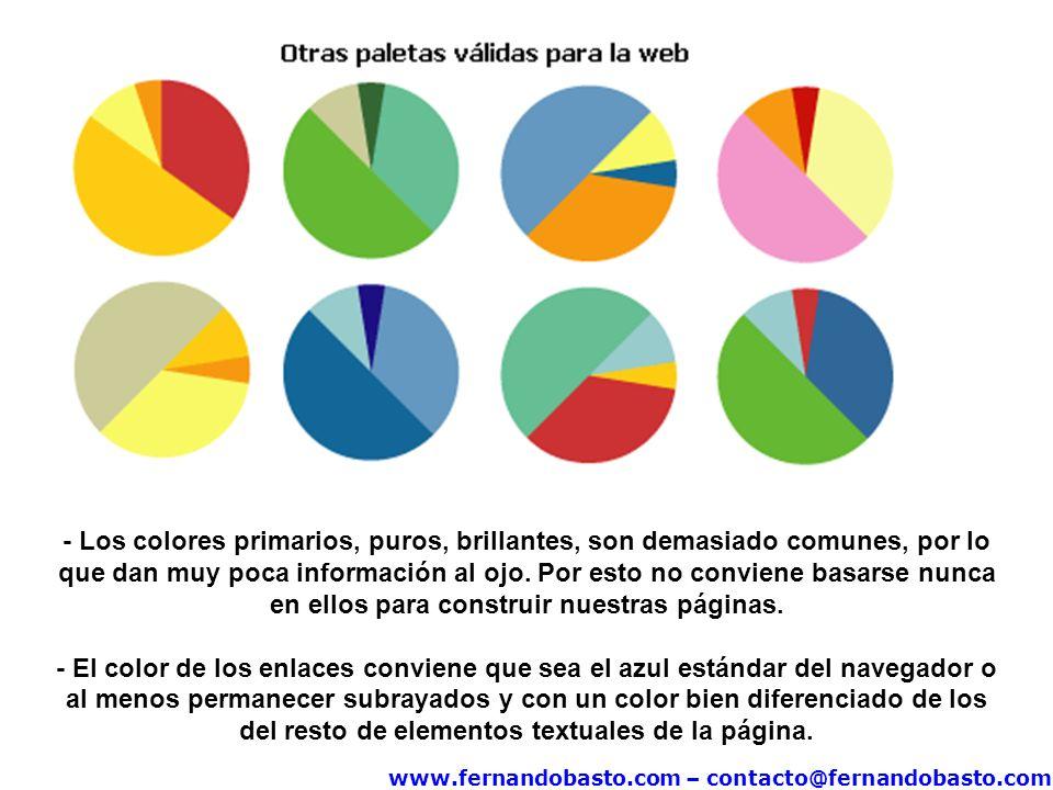 www.fernandobasto.com – contacto@fernandobasto.com - Los colores primarios, puros, brillantes, son demasiado comunes, por lo que dan muy poca información al ojo.