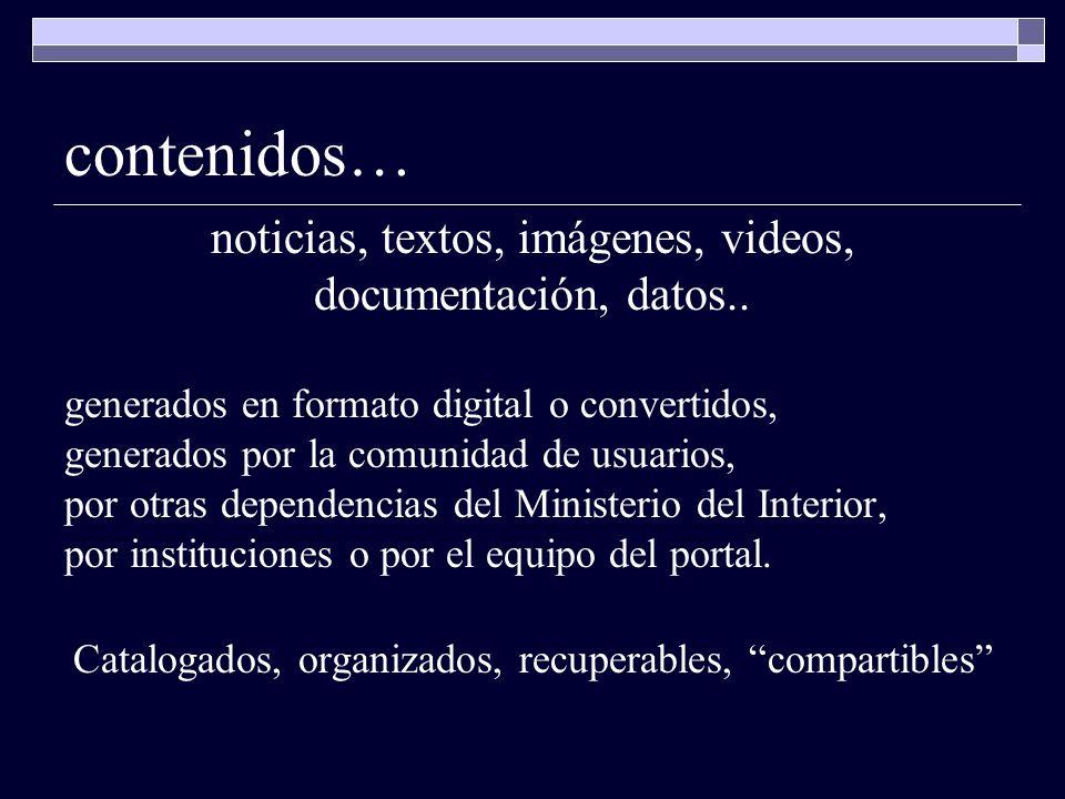 contenidos… noticias, textos, imágenes, videos, documentación, datos..