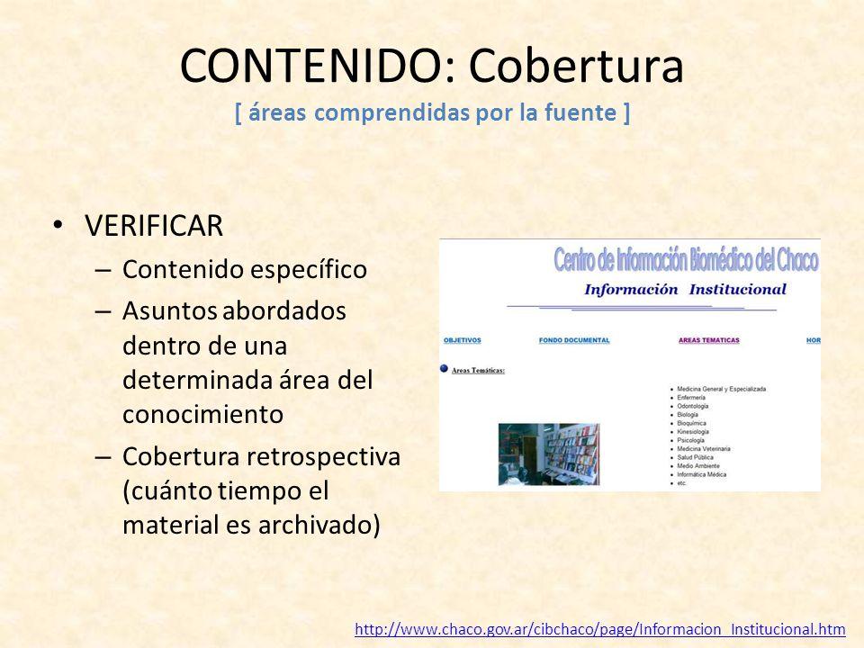 CONTENIDO: Cobertura [ áreas comprendidas por la fuente ] VERIFICAR – Contenido específico – Asuntos abordados dentro de una determinada área del cono