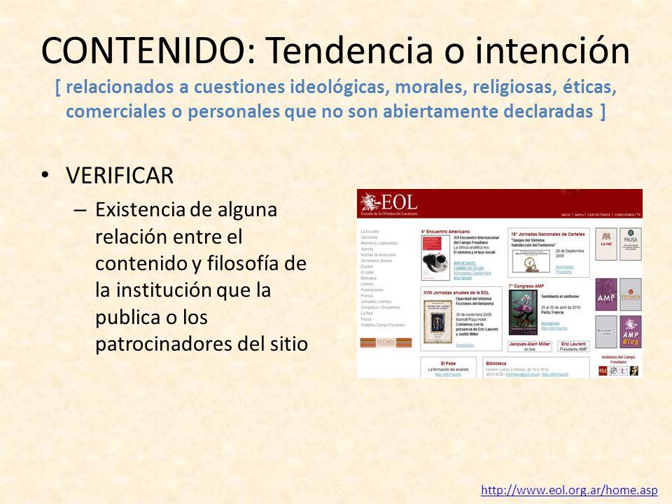 CONTENIDO: Tendencia o intención [ relacionados a cuestiones ideológicas, morales, religiosas, éticas, comerciales o personales que no son abiertament