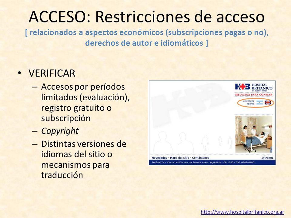 ACCESO: Restricciones de acceso [ relacionados a aspectos económicos (subscripciones pagas o no), derechos de autor e idiomáticos ] VERIFICAR – Acceso