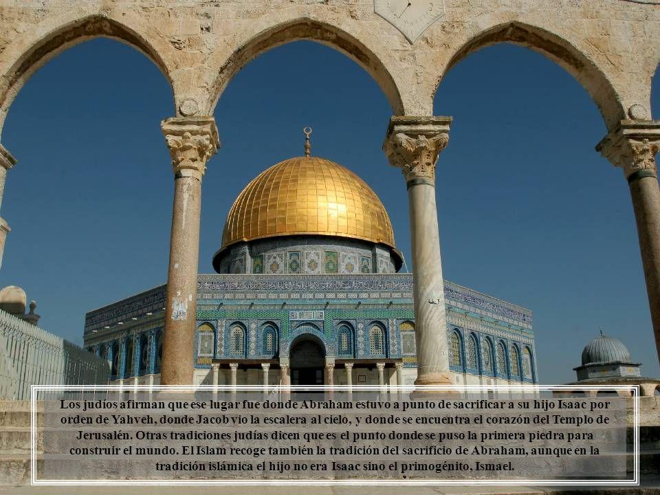 Cúpula de la Roca, es un templo islámico situado en el centro de la Explanada de las Mezquitas. Los musulmanes creen que la roca que se encuentra en e