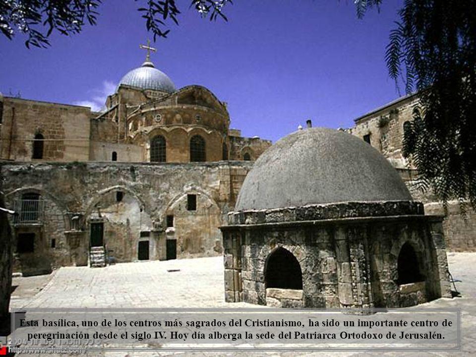 Basílica del Santo Sepulcro de Jerusalén, también se la conoce como la Basílica de la Resurrección