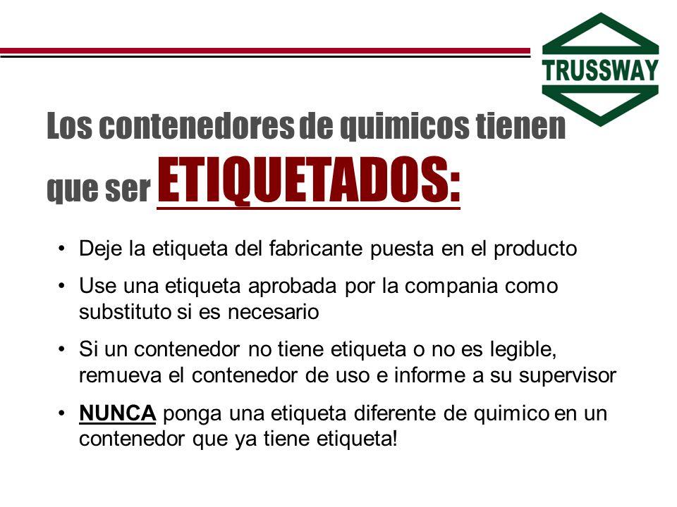 Deje la etiqueta del fabricante puesta en el producto Use una etiqueta aprobada por la compania como substituto si es necesario Si un contenedor no ti
