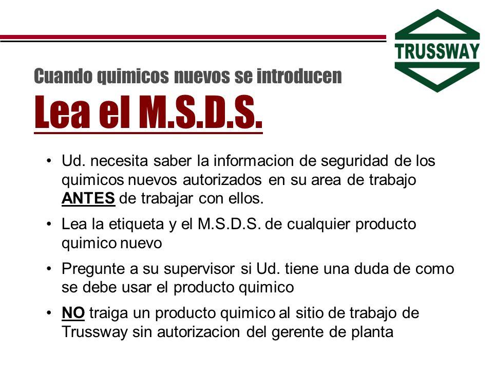 Ud. necesita saber la informacion de seguridad de los quimicos nuevos autorizados en su area de trabajo ANTES de trabajar con ellos. Lea la etiqueta y