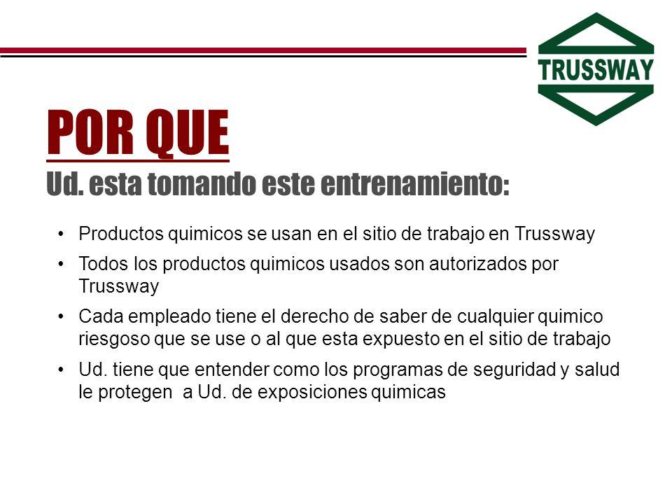 Productos quimicos se usan en el sitio de trabajo en Trussway Todos los productos quimicos usados son autorizados por Trussway Cada empleado tiene el