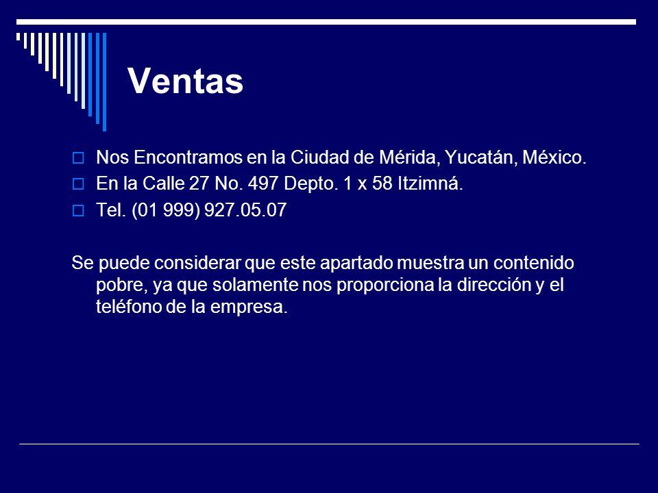 Ventas Nos Encontramos en la Ciudad de Mérida, Yucatán, México. En la Calle 27 No. 497 Depto. 1 x 58 Itzimná. Tel. (01 999) 927.05.07 Se puede conside