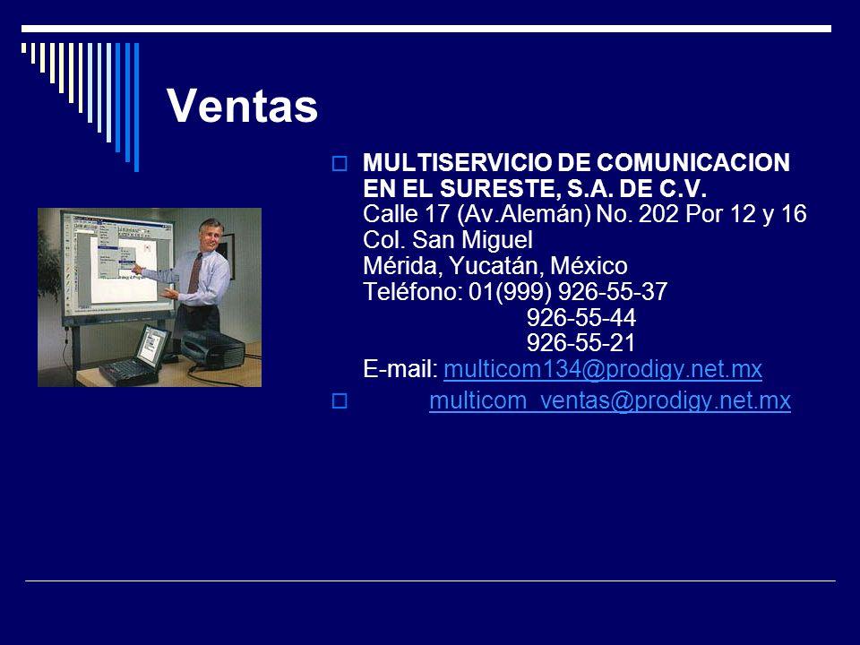 Ventas MULTISERVICIO DE COMUNICACION EN EL SURESTE, S.A. DE C.V. Calle 17 (Av.Alemán) No. 202 Por 12 y 16 Col. San Miguel Mérida, Yucatán, México Telé