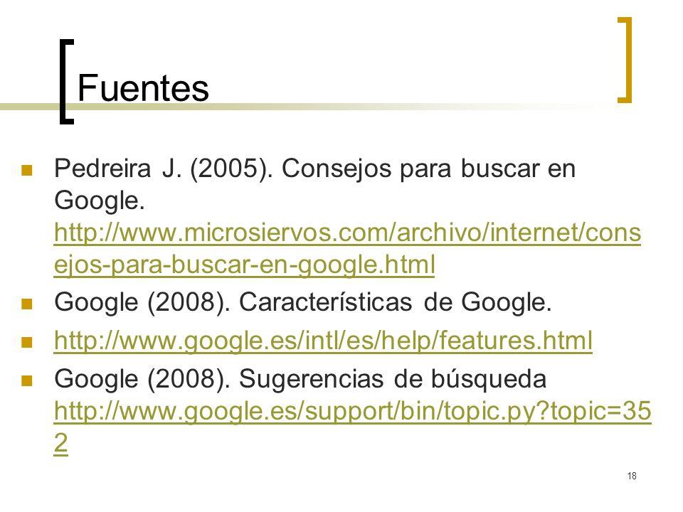 18 Fuentes Pedreira J. (2005). Consejos para buscar en Google.
