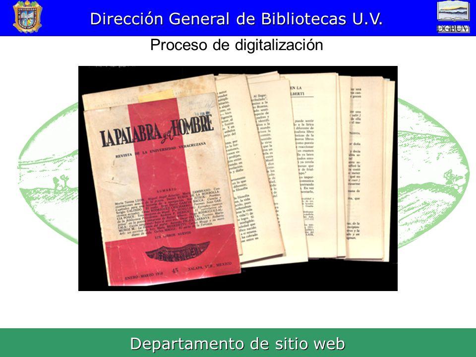 Departamento de sitio web Dirección General de Bibliotecas U.V. Proceso de digitalización