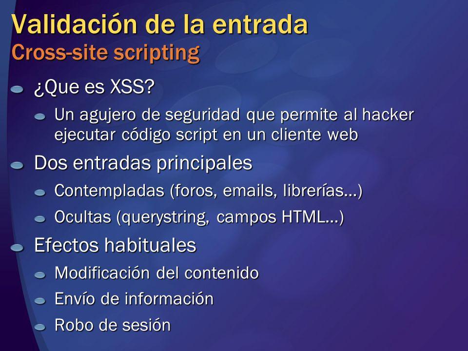 Validación de la entrada Cross-site scripting ¿Que es XSS? Un agujero de seguridad que permite al hacker ejecutar código script en un cliente web Dos