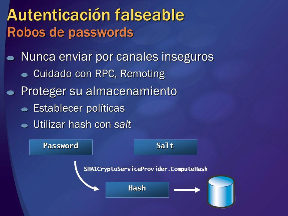 Autenticación falseable Robos de passwords Nunca enviar por canales inseguros Cuidado con RPC, Remoting Proteger su almacenamiento Establecer política