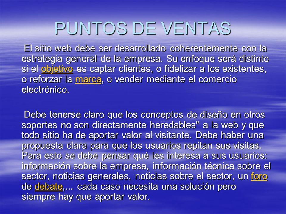 PUNTOS DE VENTAS El sitio web debe ser desarrollado coherentemente con la estrategia general de la empresa.