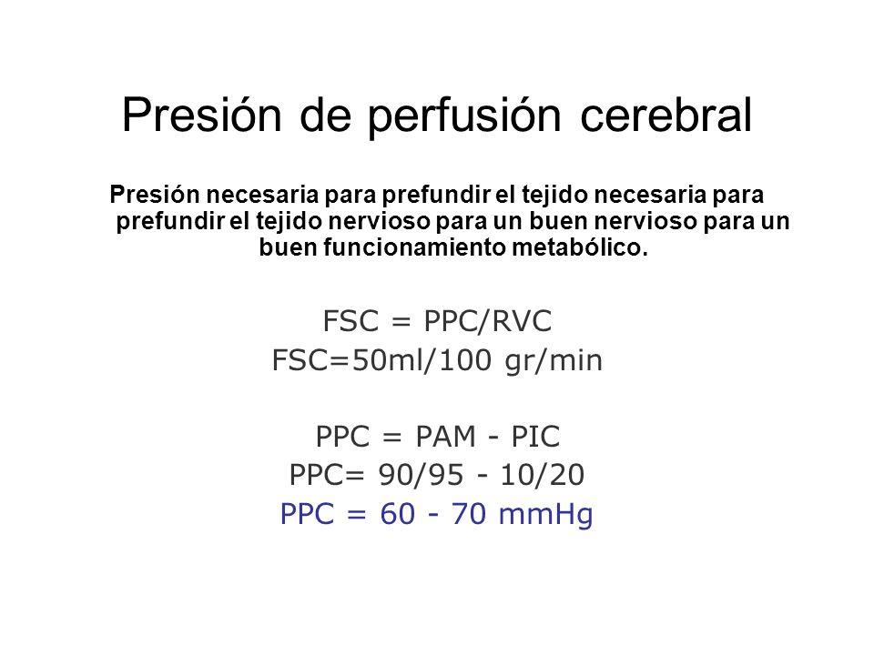Presión de perfusión cerebral Presión necesaria para prefundir el tejido necesaria para prefundir el tejido nervioso para un buen nervioso para un bue