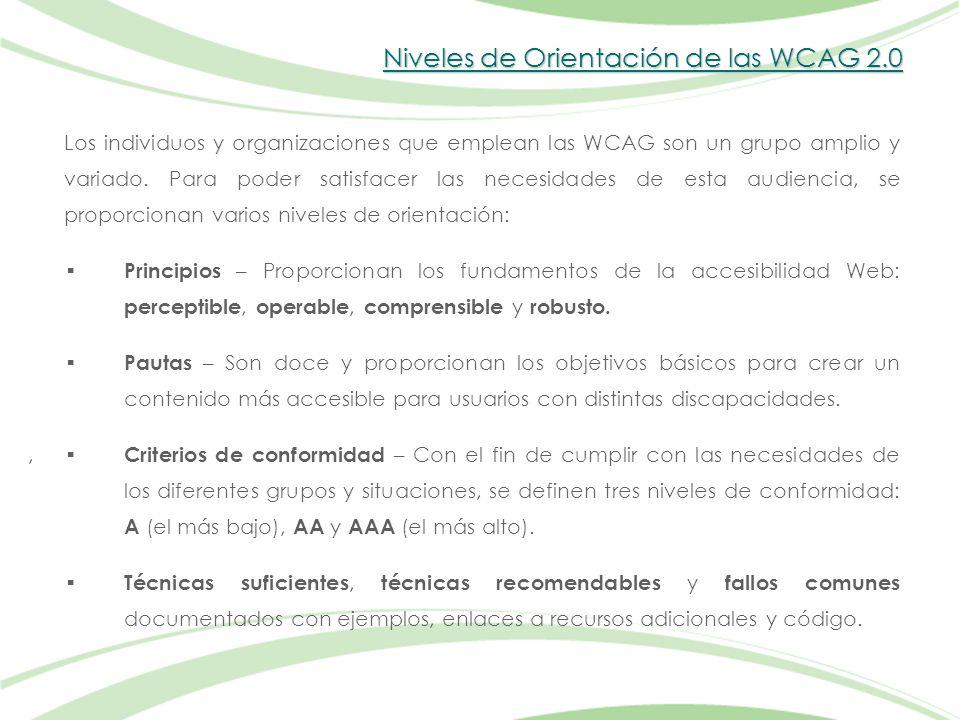 Niveles de Orientación de las WCAG 2.0 Los individuos y organizaciones que emplean las WCAG son un grupo amplio y variado.