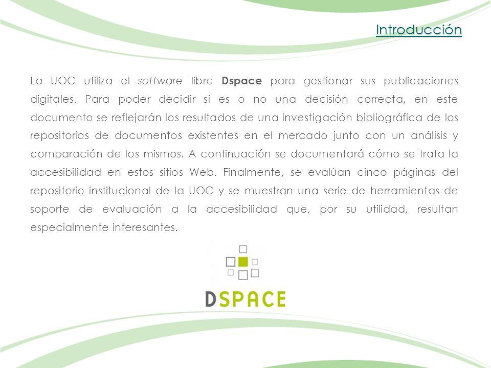 Introducción La UOC utiliza el software libre Dspace para gestionar sus publicaciones digitales.