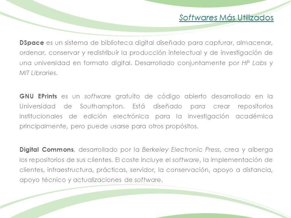Softwares Más Utilizados DSpace es un sistema de biblioteca digital diseñado para capturar, almacenar, ordenar, conservar y redistribuir la producción intelectual y de investigación de una universidad en formato digital.