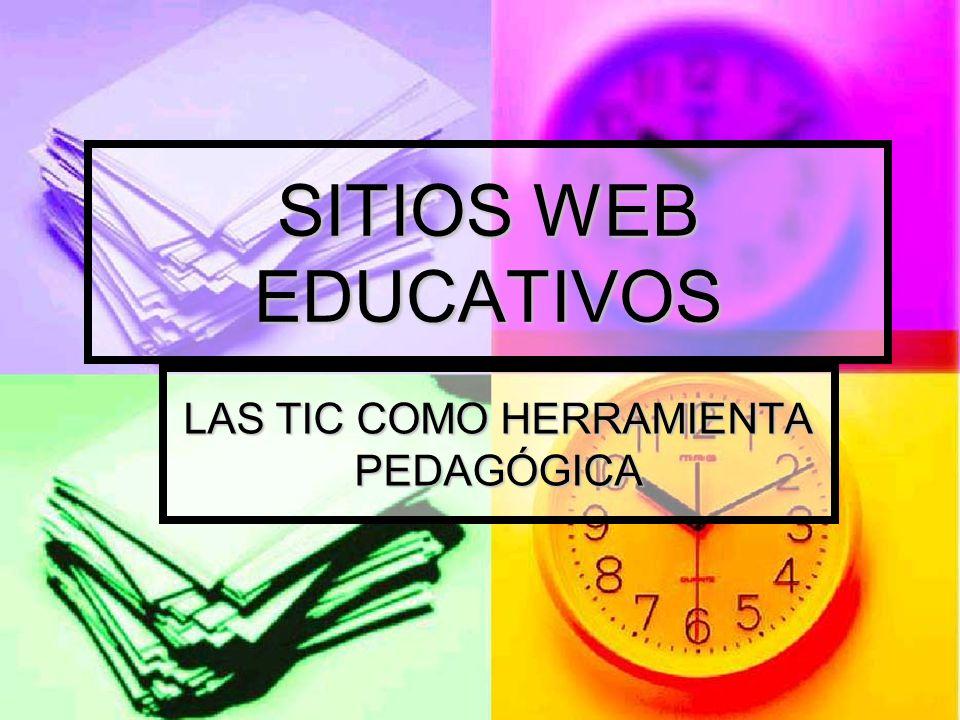 SITIOS WEB EDUCATIVOS LAS TIC COMO HERRAMIENTA PEDAGÓGICA