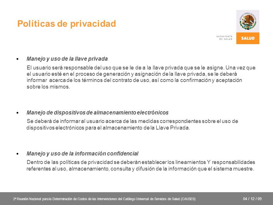 Políticas de privacidad Manejo y uso de la llave privada El usuario será responsable del uso que se le de a la llave privada que se le asigne.
