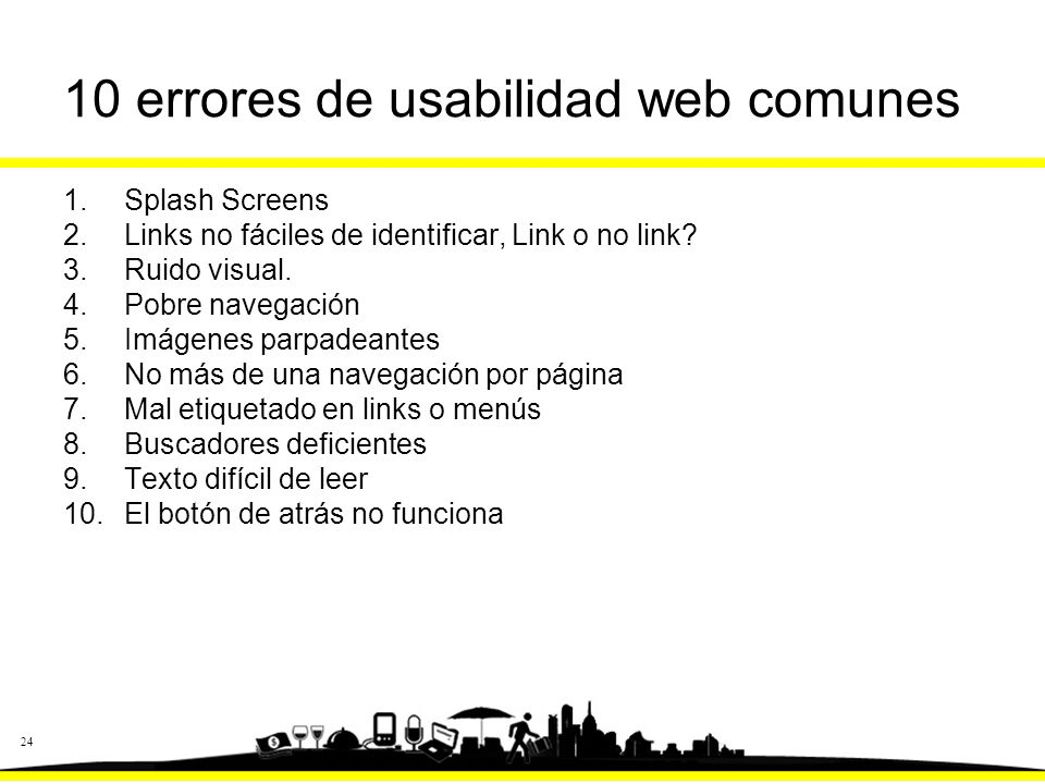 24 10 errores de usabilidad web comunes 1.Splash Screens 2.Links no fáciles de identificar, Link o no link.
