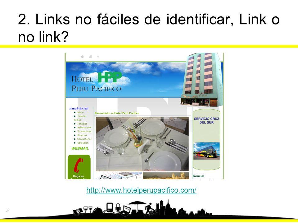 26 2. Links no fáciles de identificar, Link o no link? http://www.hotelperupacifico.com/