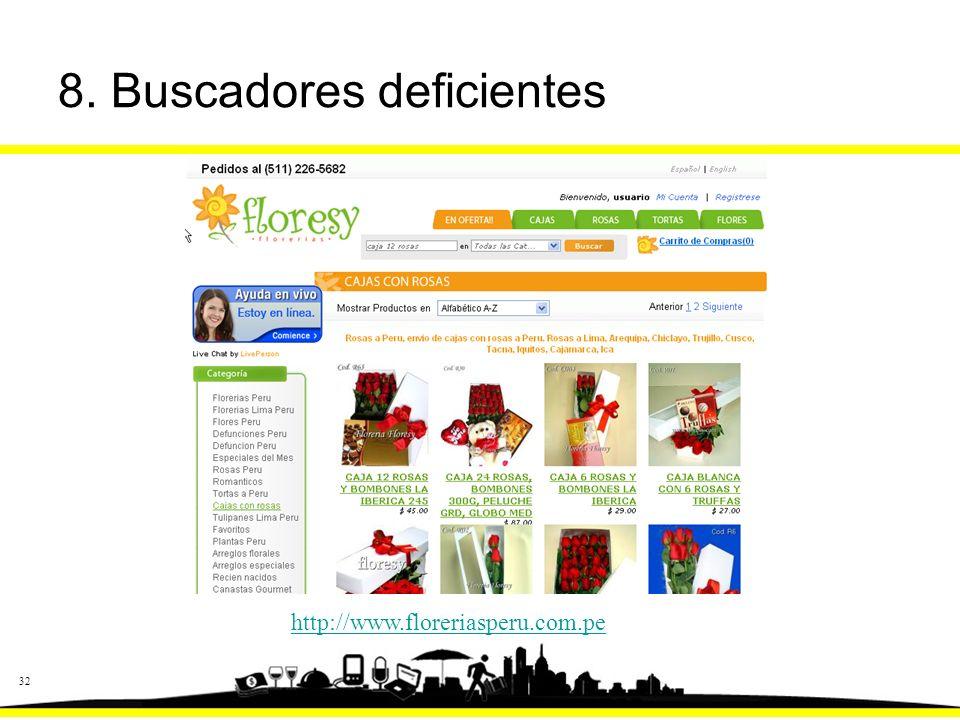 32 8. Buscadores deficientes http://www.floreriasperu.com.pe
