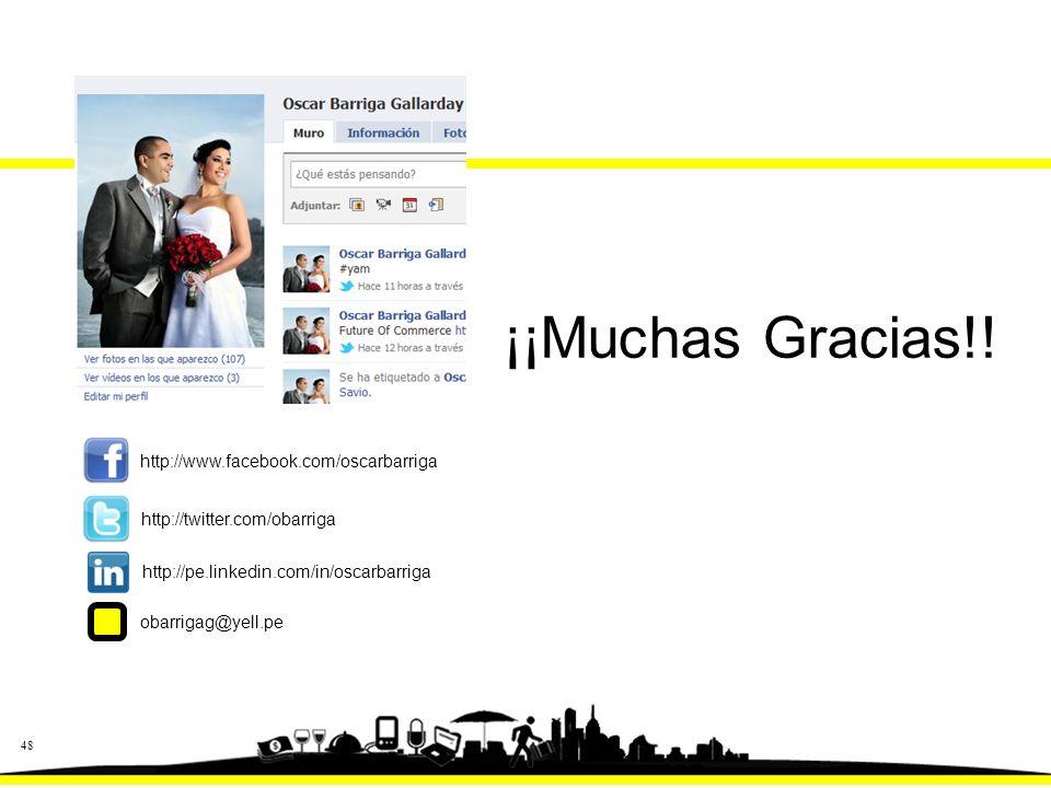 48 http://www.facebook.com/oscarbarriga http://pe.linkedin.com/in/oscarbarriga http://twitter.com/obarriga ¡¡Muchas Gracias!.