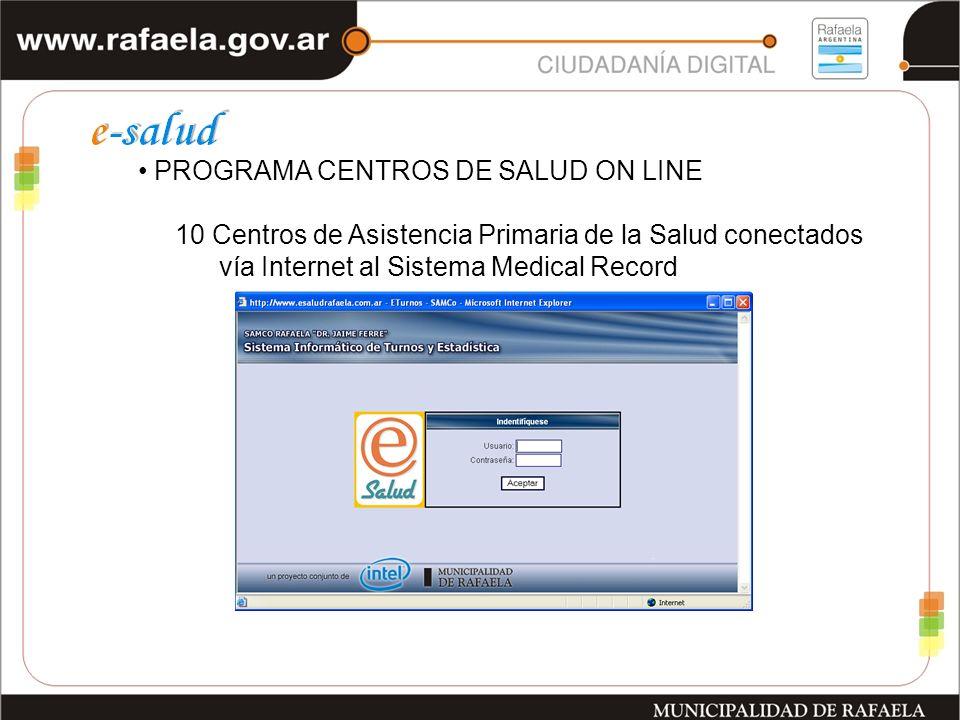 PROGRAMA CENTROS DE SALUD ON LINE 10 Centros de Asistencia Primaria de la Salud conectados vía Internet al Sistema Medical Record