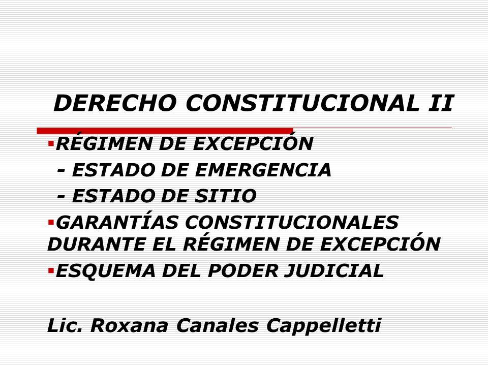 DERECHO CONSTITUCIONAL II RÉGIMEN DE EXCEPCIÓN - ESTADO DE EMERGENCIA - ESTADO DE SITIO GARANTÍAS CONSTITUCIONALES DURANTE EL RÉGIMEN DE EXCEPCIÓN ESQ