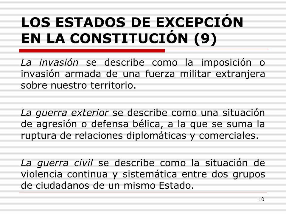 LOS ESTADOS DE EXCEPCIÓN EN LA CONSTITUCIÓN (9) La invasión se describe como la imposición o invasión armada de una fuerza militar extranjera sobre nu